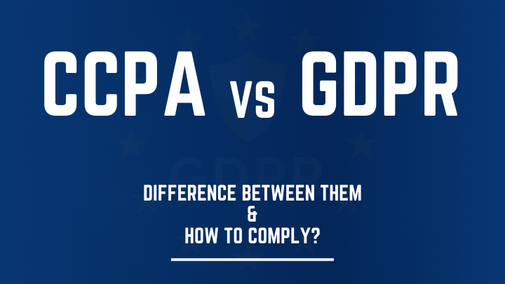 CCPA vs GDPR - Difference Between Them And WordPress Compliance