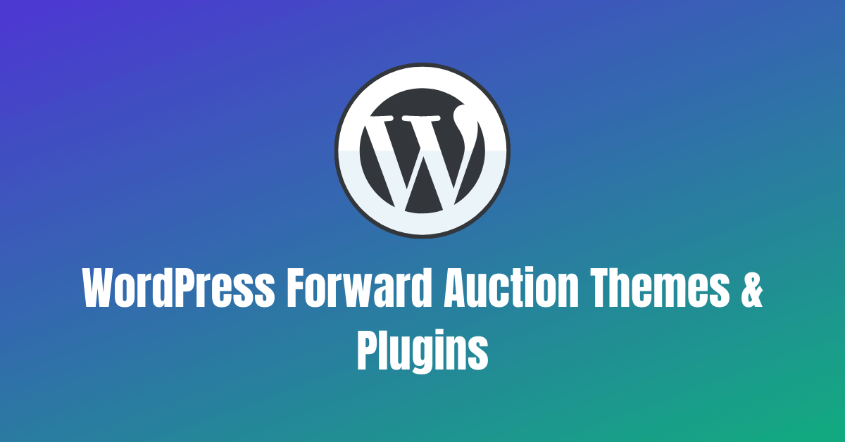 WordPress Forward Auction Themes And Plugins