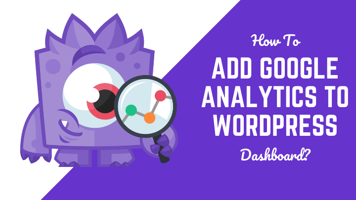 Add Google Analytics To WordPress Dashboard