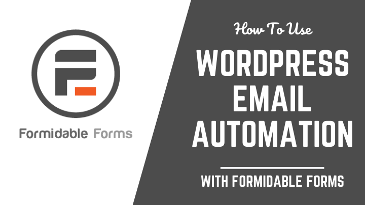 WordPress Email Automation With Formidable Forms