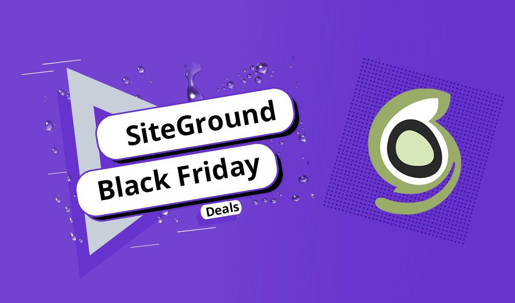 SiteGround Black Friday & Cyber Monday Deals