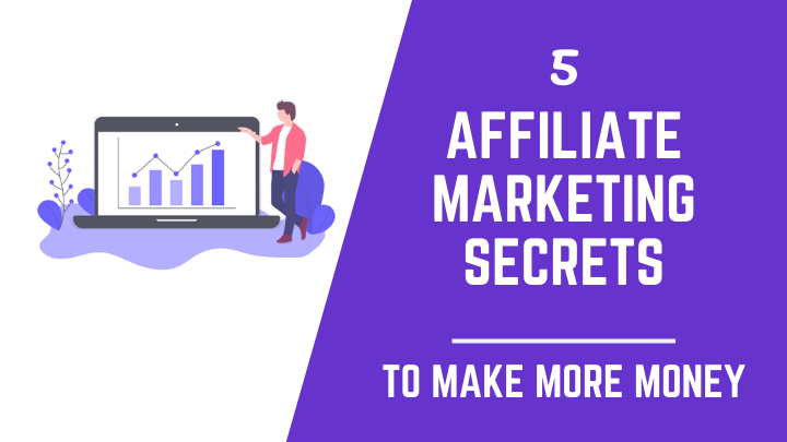 5 Affiliate Marketing Secrets